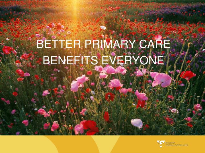 BETTER PRIMARY CARE