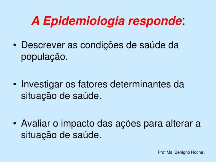 A Epidemiologia responde