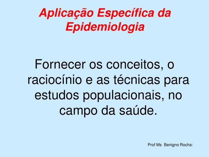 Aplicação Específica da Epidemiologia