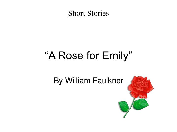 a rose for emily essay question ml a rose for emily essay question
