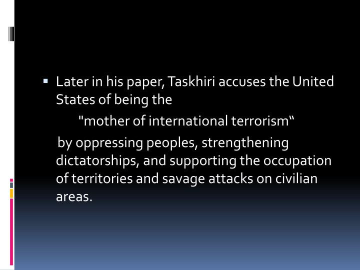 Later in his paper, Taskhiri accuses the United States of being the