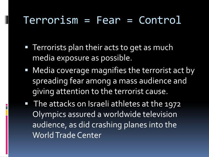 Terrorism = Fear = Control