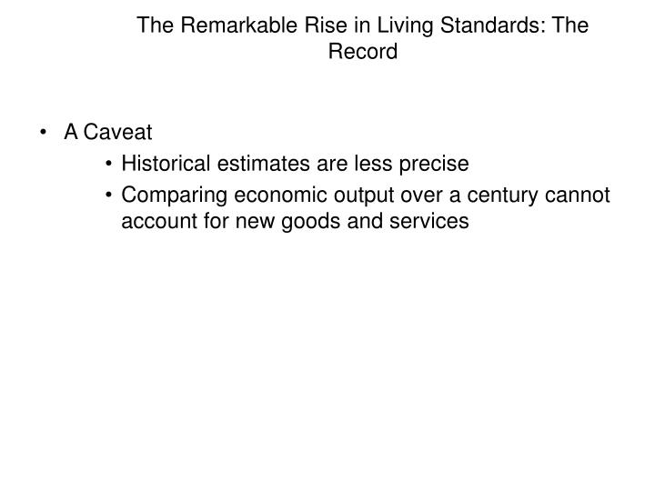 The Remarkable Rise in Living Standards: The Record