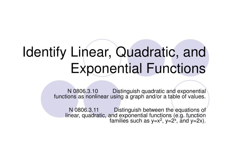 Identify linear quadratic and exponential functions