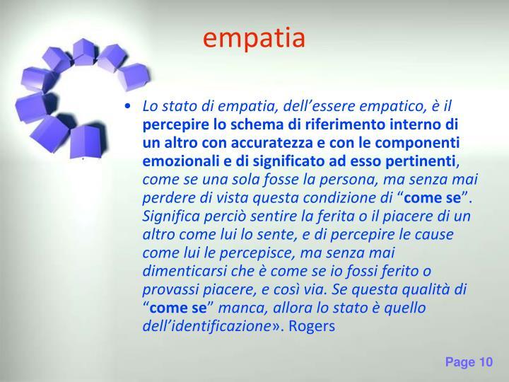 Lo stato di empatia, dell'essere empatico, è il