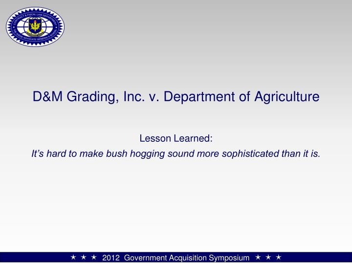 D&M Grading, Inc. v. Department of Agriculture