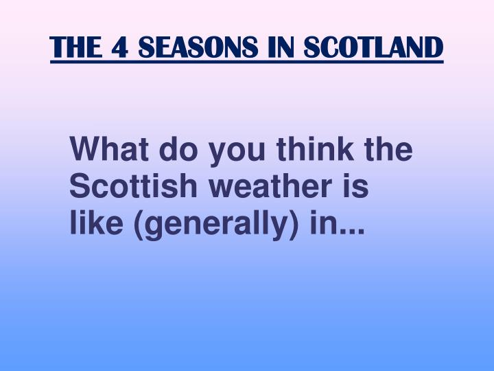 THE 4 SEASONS IN SCOTLAND