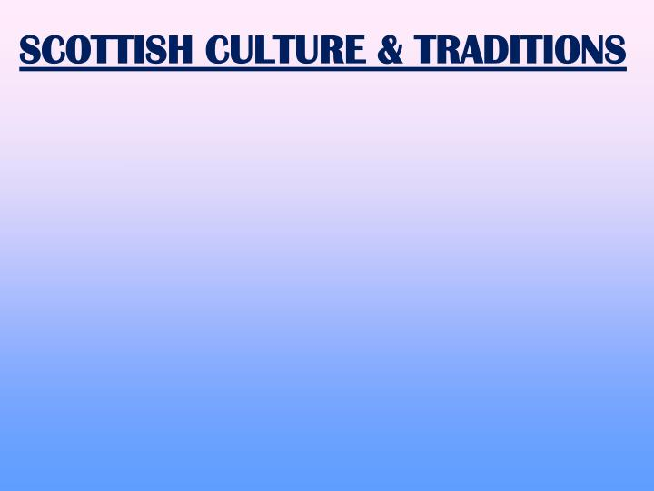 SCOTTISH CULTURE & TRADITIONS