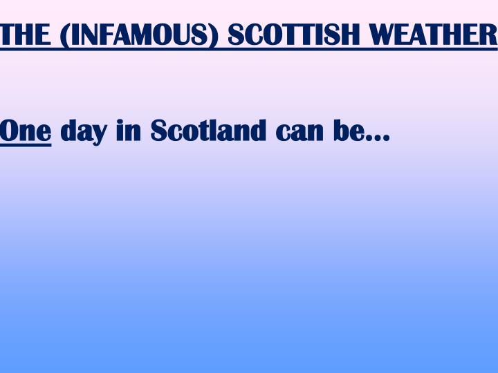 THE (INFAMOUS) SCOTTISH WEATHER