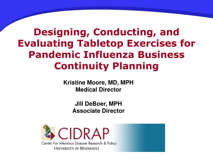 Designing, Conducting, and Evaluating Tabletop Exercises for Pandemic Influenza Business Continuity Planning