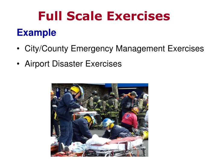 Full Scale Exercises