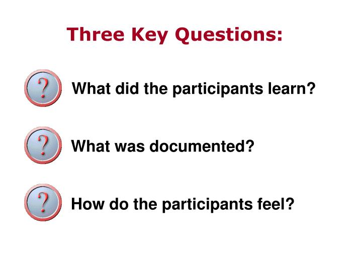 Three Key Questions: