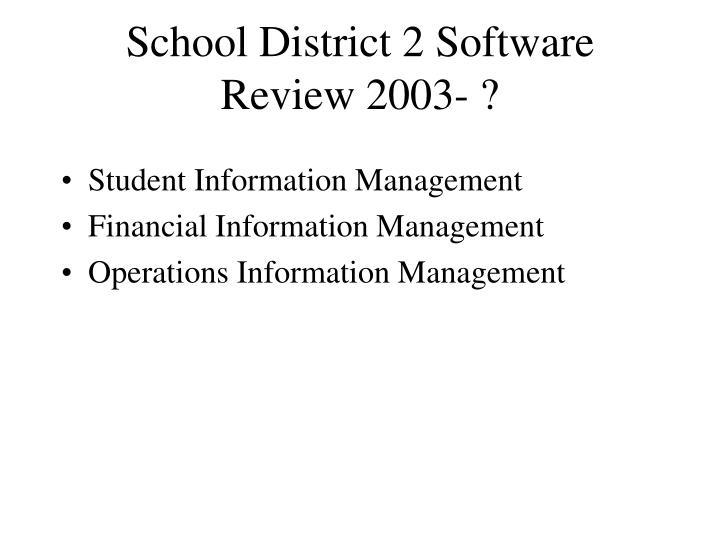 School district 2 software review 2003