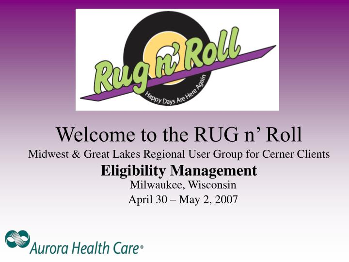 Welcome to the RUG n' Roll
