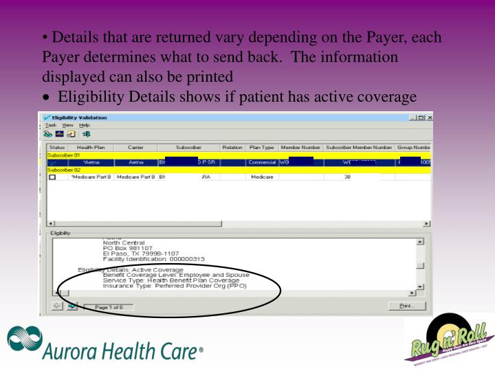 Details that are returned vary depending on the Payer, each Payer determines what to send back.  The information displayed can also be printed