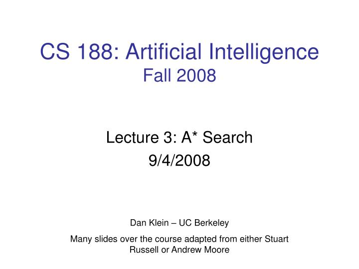 Cs 188 artificial intelligence fall 2008