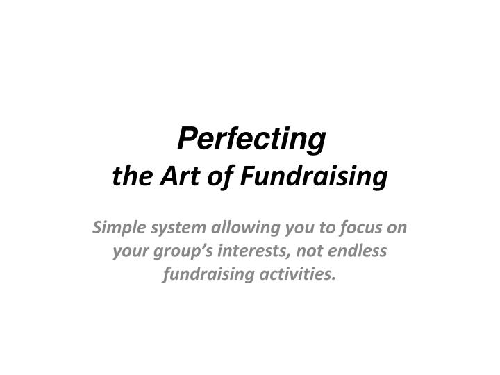 Perfecting the art of fundraising
