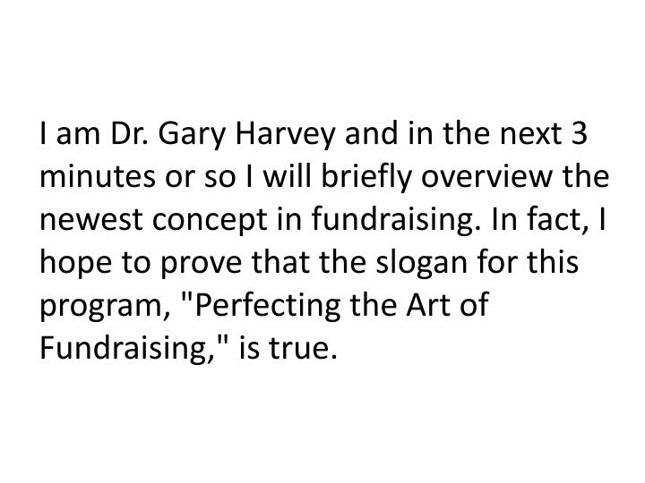 I am Dr. Gary Harvey and in the next 3 minutes or so I will briefly overview the newest concept in f...