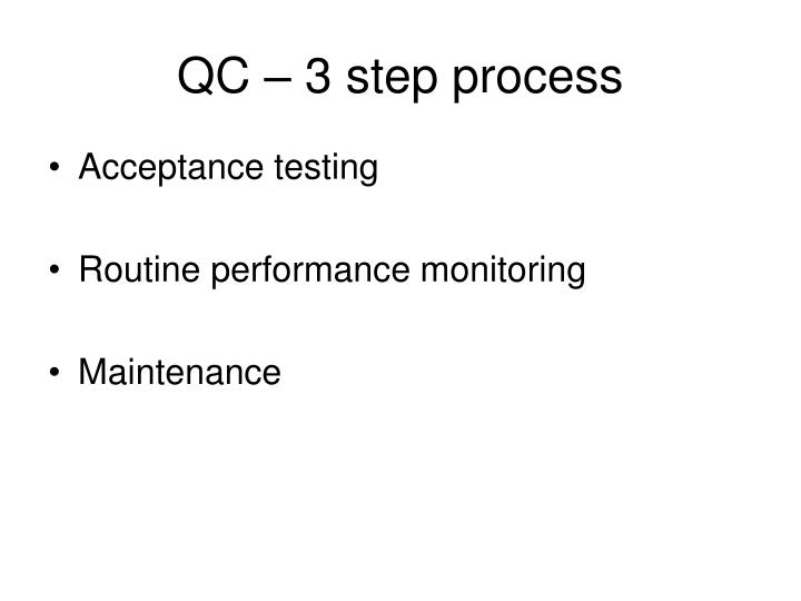QC – 3 step process