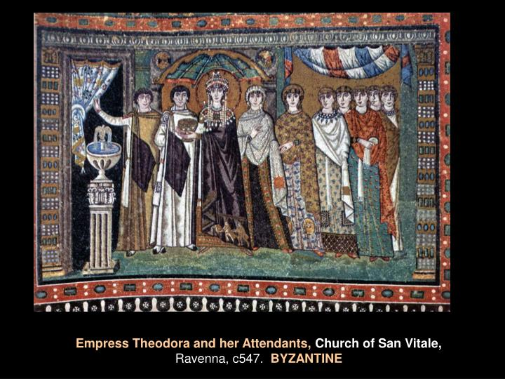 Empress Theodora and her Attendants,