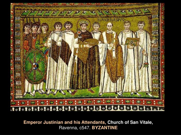 Emperor Justinian and his Attendants,