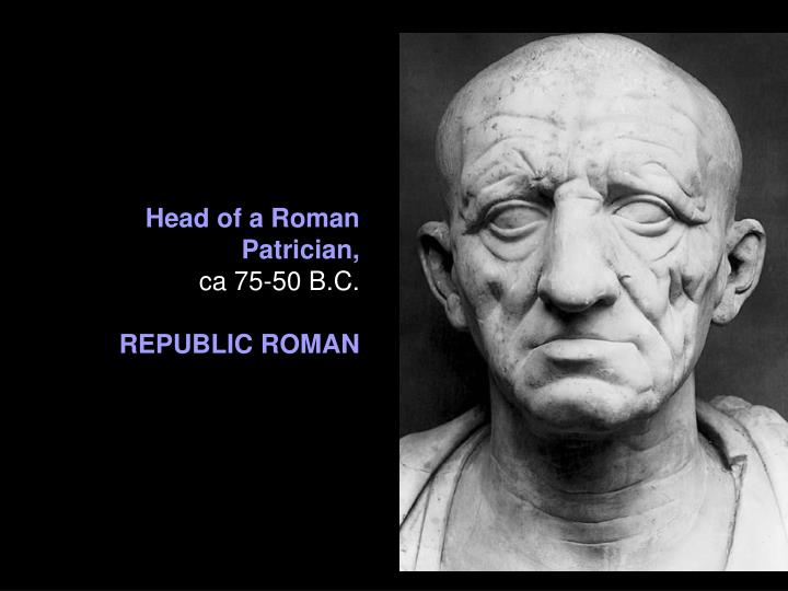Head of a Roman Patrician,