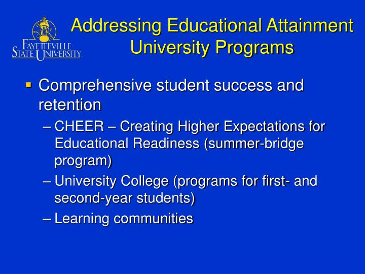 Addressing Educational Attainment University Programs