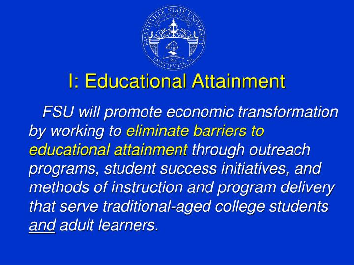 I: Educational Attainment