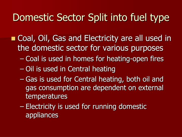 Domestic Sector Split into fuel type