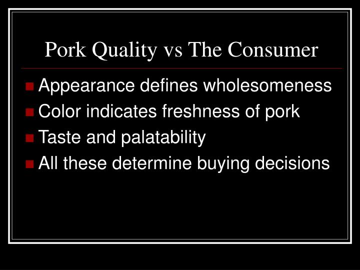 Pork Quality vs The Consumer