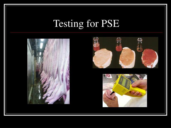 Testing for PSE