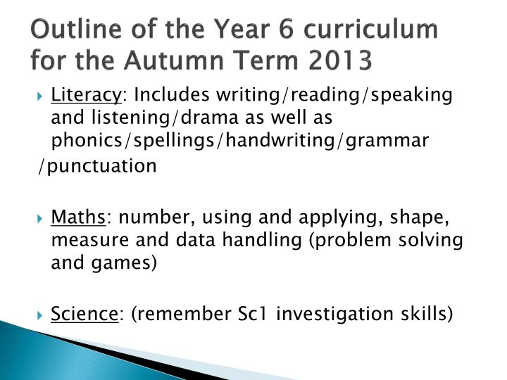 Outline of the Year 6 curriculum for the Autumn Term 2013