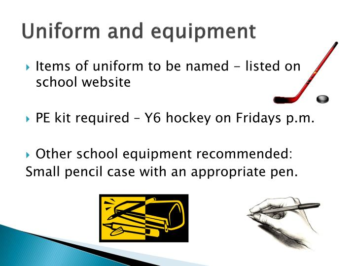 Uniform and equipment
