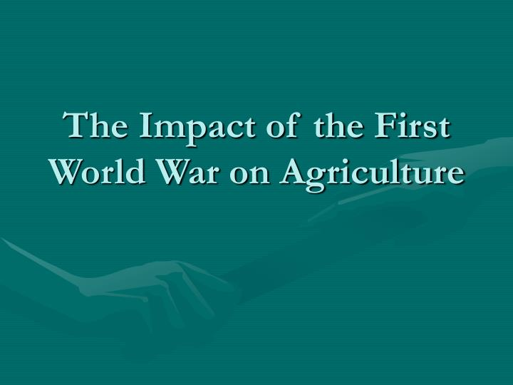 The impact of the first world war on agriculture