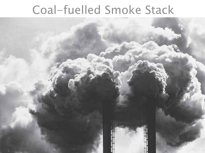 Coal-fuelled Smoke Stack