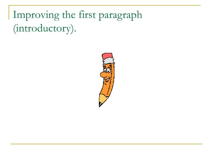 Improving the first paragraph (introductory).