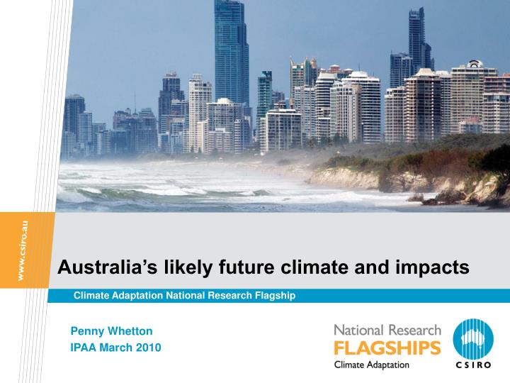 Australia's likely future climate and impacts