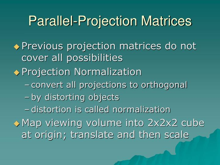 Parallel-Projection Matrices