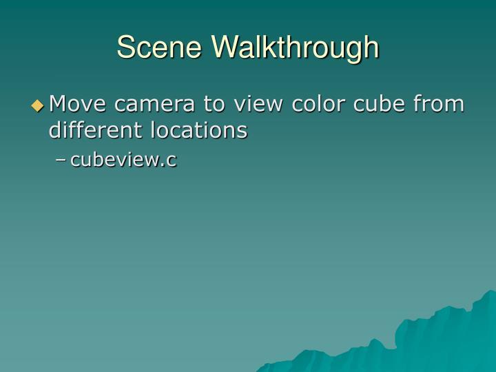 Scene Walkthrough