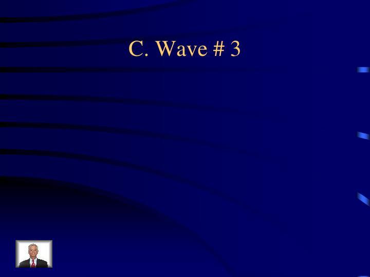 C. Wave # 3