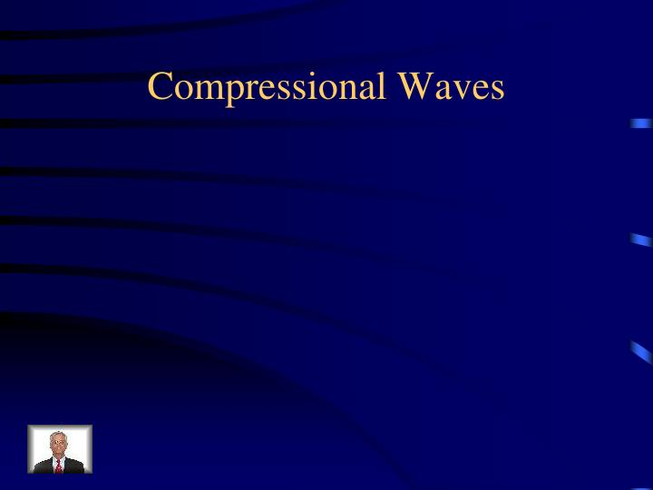 Compressional Waves