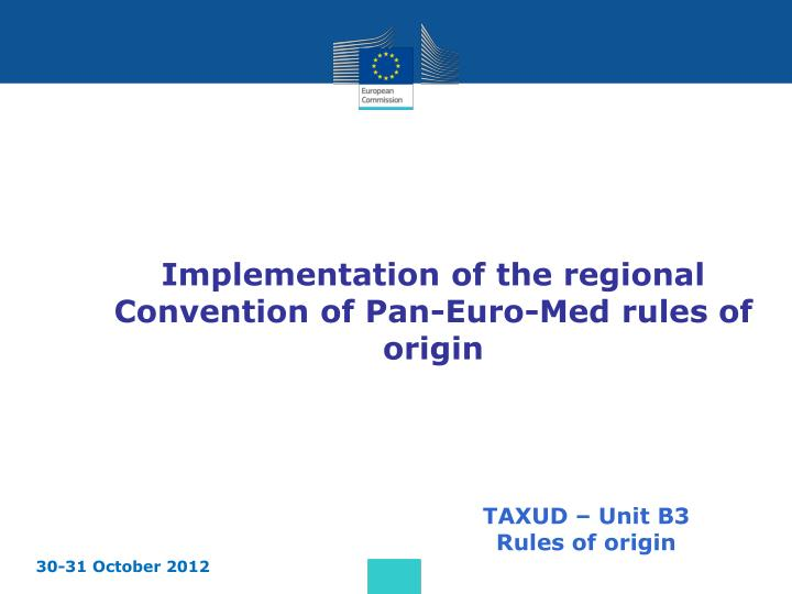 implementation of the regional convention of pan euro med rules of origin