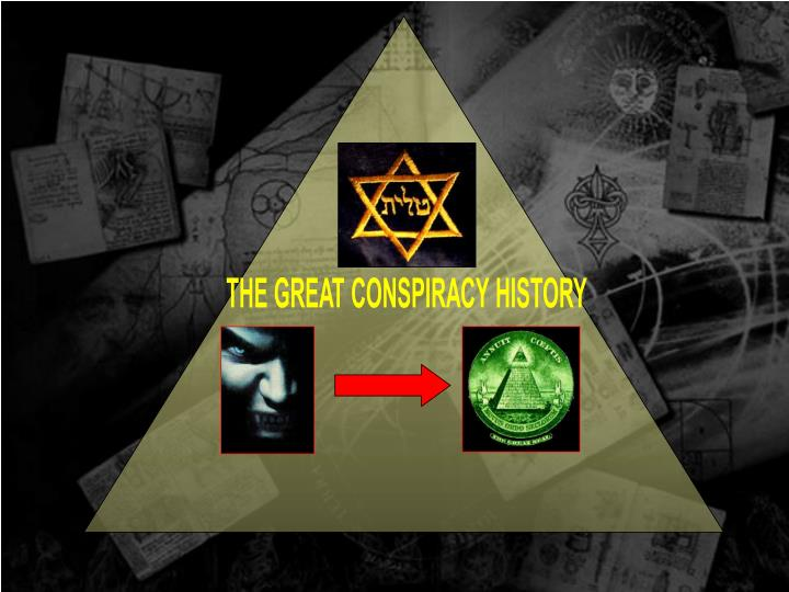 THE GREAT CONSPIRACY HISTORY