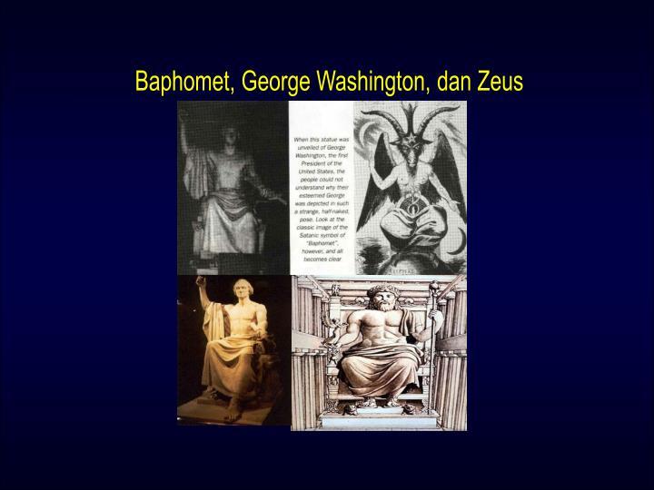 Baphomet, George Washington, dan Zeus