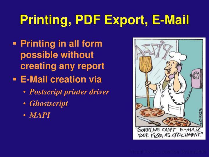 Printing, PDF Export, E-Mail