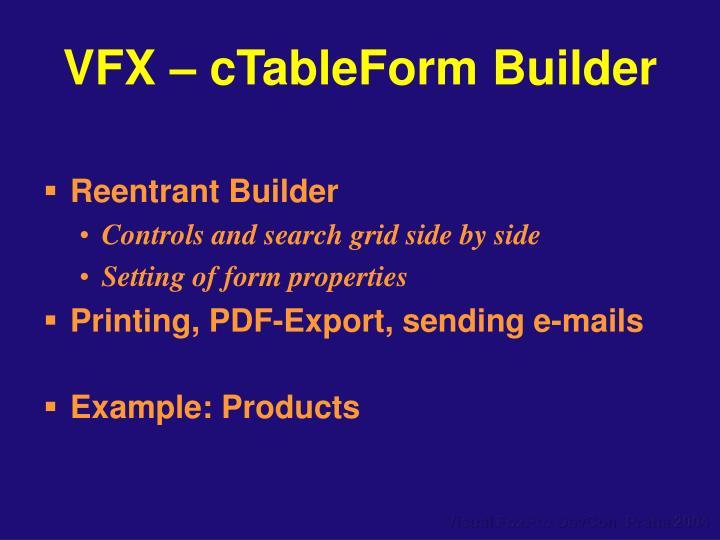 VFX – cTableForm Builder