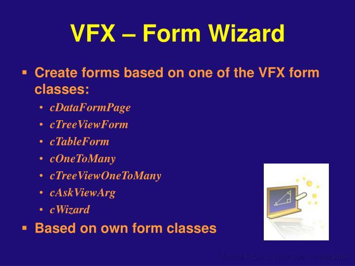 VFX – Form Wizard