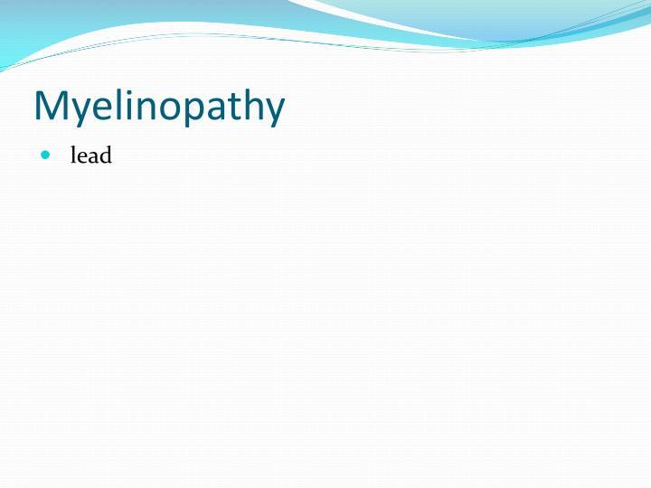 Myelinopathy