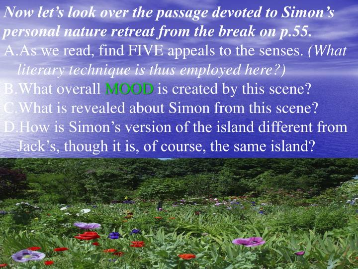 Now let's look over the passage devoted to Simon's personal nature retreat from the break on p.55.
