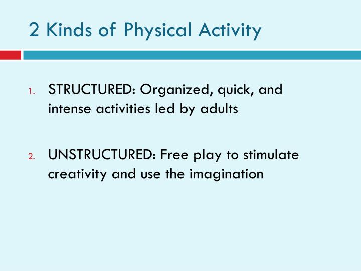 2 Kinds of Physical Activity